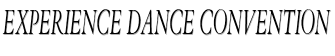 EXPERIENCE Dance Convention